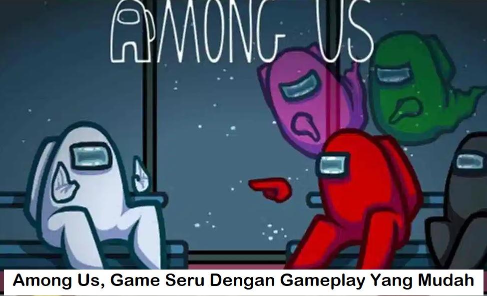 Among Us, Game Saling Fitnah Yang Asik Banget!