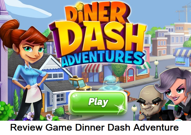 Review Game Dinner Dash Adventure